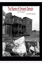 The Shame of Eminent Domain--Fort Trumbull Kindle Edition