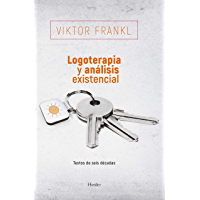 Logoterapia y análisis existencial 2ª edición: Textos de seis décadas