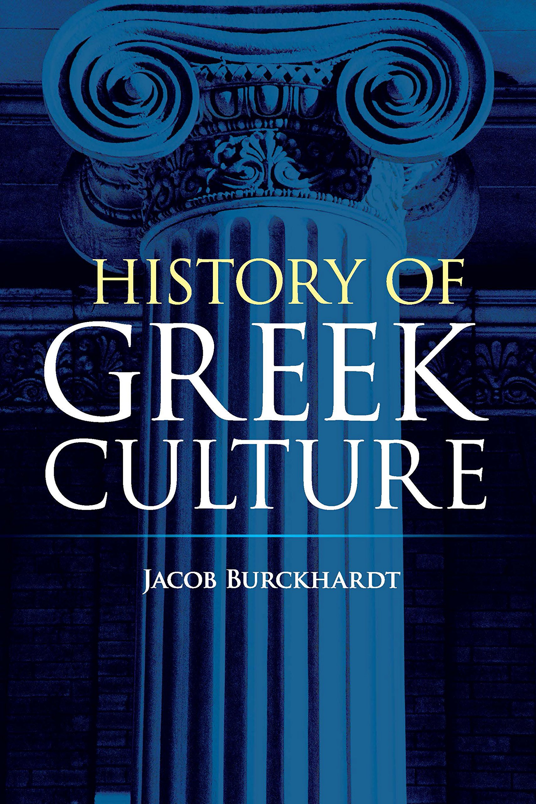 History of Greek Culture: Jacob Burckhardt, Palmer Hilty ...