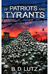 Of Patriots And Tyrants (The Divided America Zombie Apocalypse Book 2) Kindle Edition