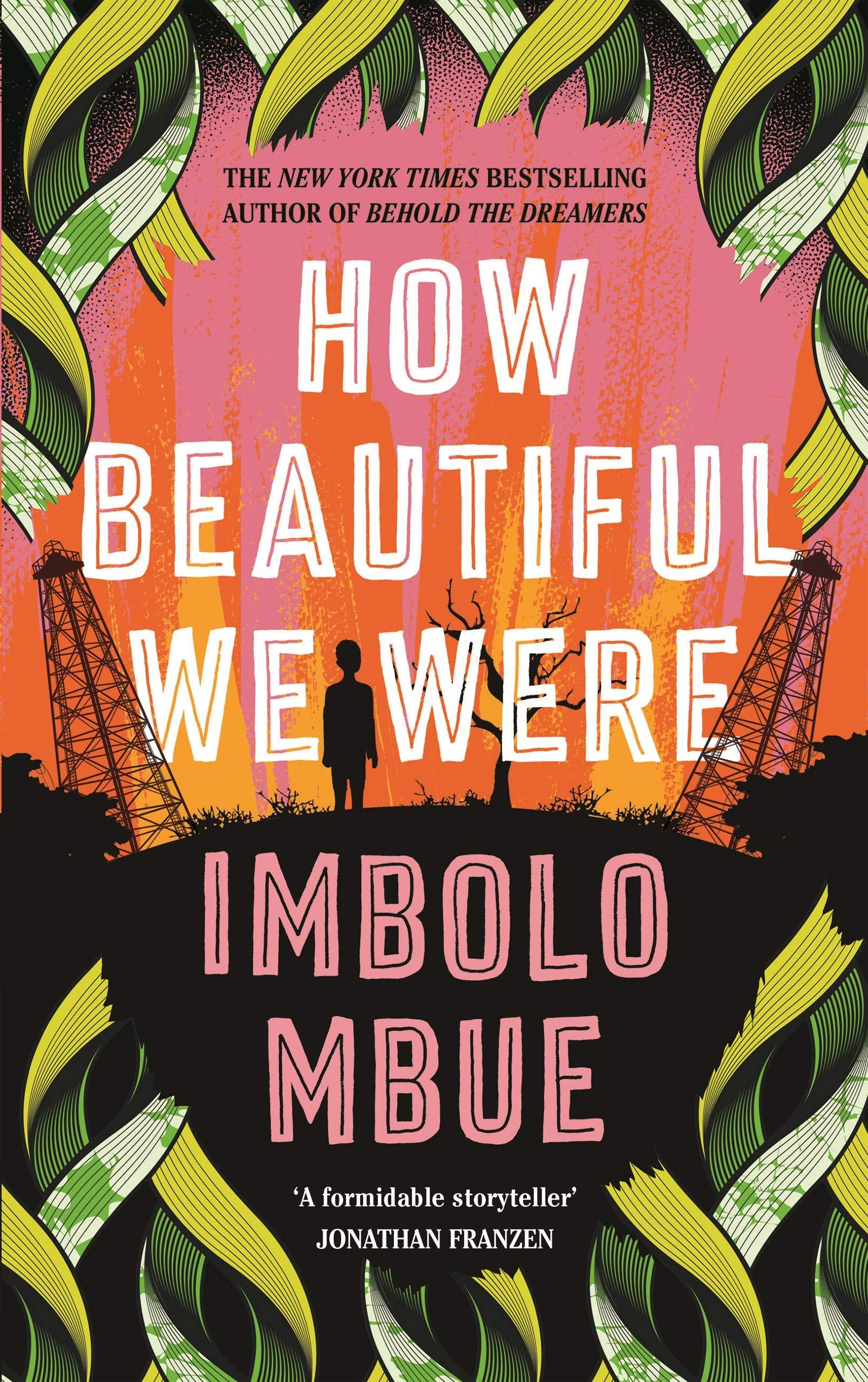How Beautiful We Were: Amazon.co.uk: Mbue, Imbolo: 9781838851347: Books