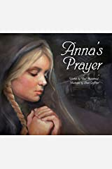 Anna's Prayer: The True Story of an Immigrant Girl (Young American Immigrants Book 2) Kindle Edition