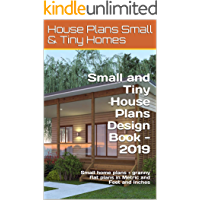 Small and Tiny House Plans Design Book - 2019: Small home plans + granny flat plans in Metric and Feet and Inches (Small…