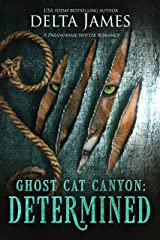Determined: Ghost Cat Canyon Kindle Edition
