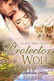 Protector Wolf (Paranormal Shapeshifter Romance) (Black Mesa Wolves #6)