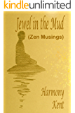 Jewel in the Mud: Zen Musings