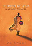 If Truth Be Told: A Monk's Memoir (English Edition)
