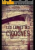 LES LARMES DES CIGOGNES (French Edition)