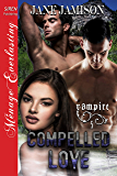 Compelled Love [Vampire 5] (Siren Publishing Menage Everlasting)