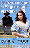 Big Beautiful Bride For The Reluctant Preacher (Colorado Wilderness Mail Order Brides Series 1)