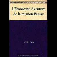 L'Étonnante Aventure de la mission Barsac (French Edition)