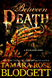Between Death (#6.5): A Dark Dystopian Paranormal Romance
