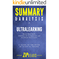 Summary & Analysis of Ultralearning: Master Hard Skills, Outsmart the Competition, and Accelerate Your Career   A Guide to the Book by Scott Young (English Edition)