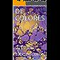 DE COLORES: HISTORIA DE LOS COLORES. N* 1 Serie de Libros