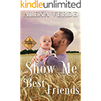 Show Me Best Friends: Small-Town Single-Father Cowboy Romance (Cowboy Crossing Romances Book 4)