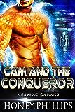 Cam and the Conqueror: A SciFi Alien Romance (Alien Abduction Book 3)