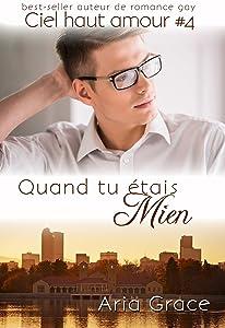 Quand tu étais Mien (ciel haut amour t. 4) (French Edition)