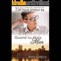 Quand tu étais Mien (ciel haut amour t. 4) (French Edition) book cover