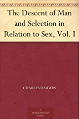 The Descent of Man and Selection in Relation to Sex, Vol. I (English Edition) eBook Kindle