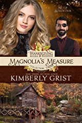 Magnolia's Measure (Thanksgiving Books & Blessings 3 4) Kindle Edition