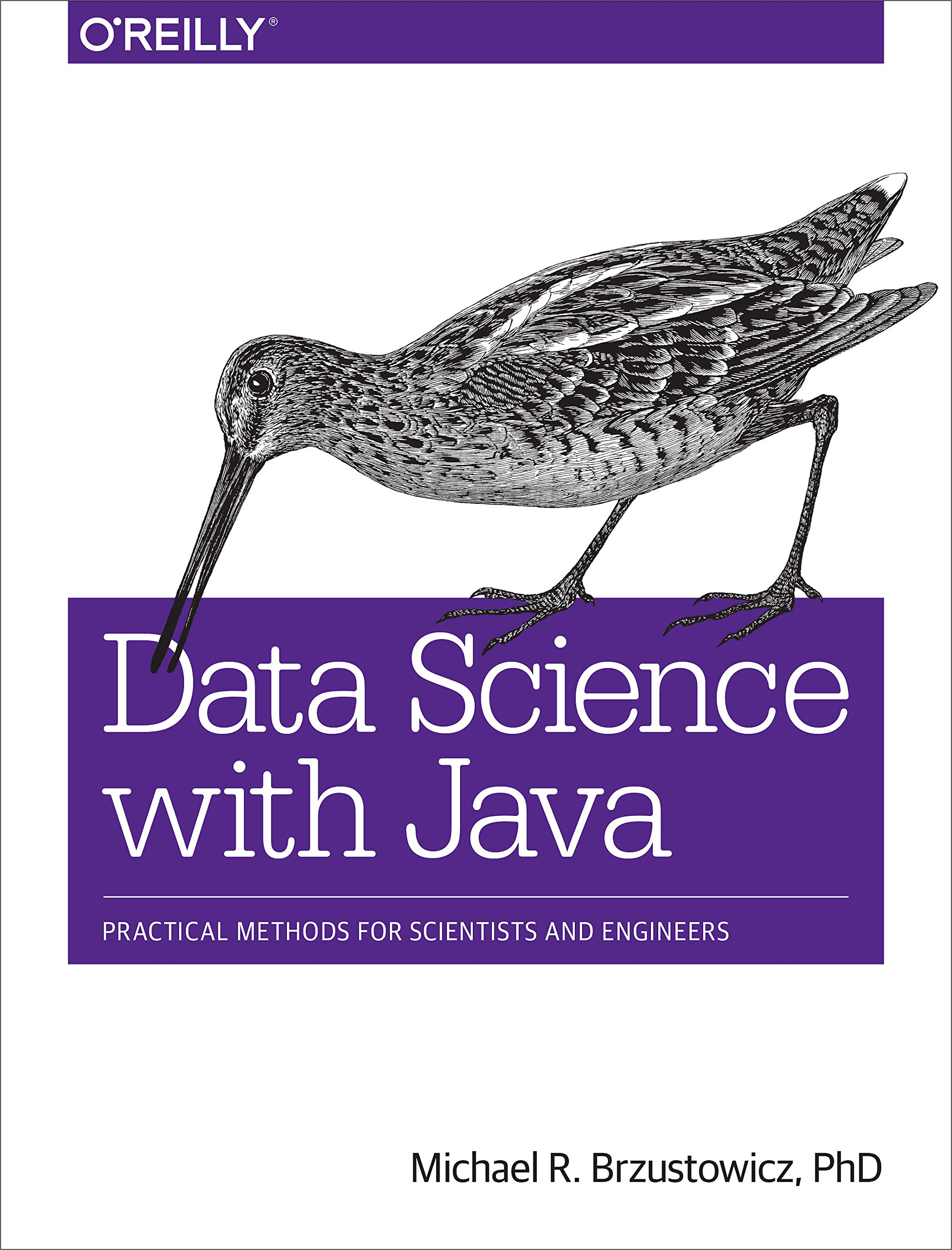 Data Science with Java: Practical Methods for Scientists and Engineers by O'Reilly Media