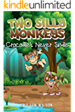 Books For Kids: Two Silly Monkeys: Crocodiles Never Smile: Fun Stories, Children's Books, Free Stories, Kids Adventures, Kids Fantasy Books, Series Books ... BEDTIME STORY BOOK SERIES BOOK 1)