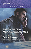 Scene of the Crime: Means and Motive (Harlequin Intrigue)