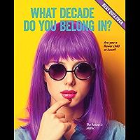 What Decade Do You Belong In? (Best Quiz Ever)
