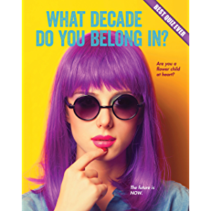 What Decade Do You Belong In? (Best Quiz Ever)