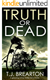 TRUTH OR DEAD a gripping crime thriller full of twists (Special Agent Tom Lange Book 2)