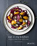Eat in My Kitchen : To Cook to Bake to Eat and to Treat