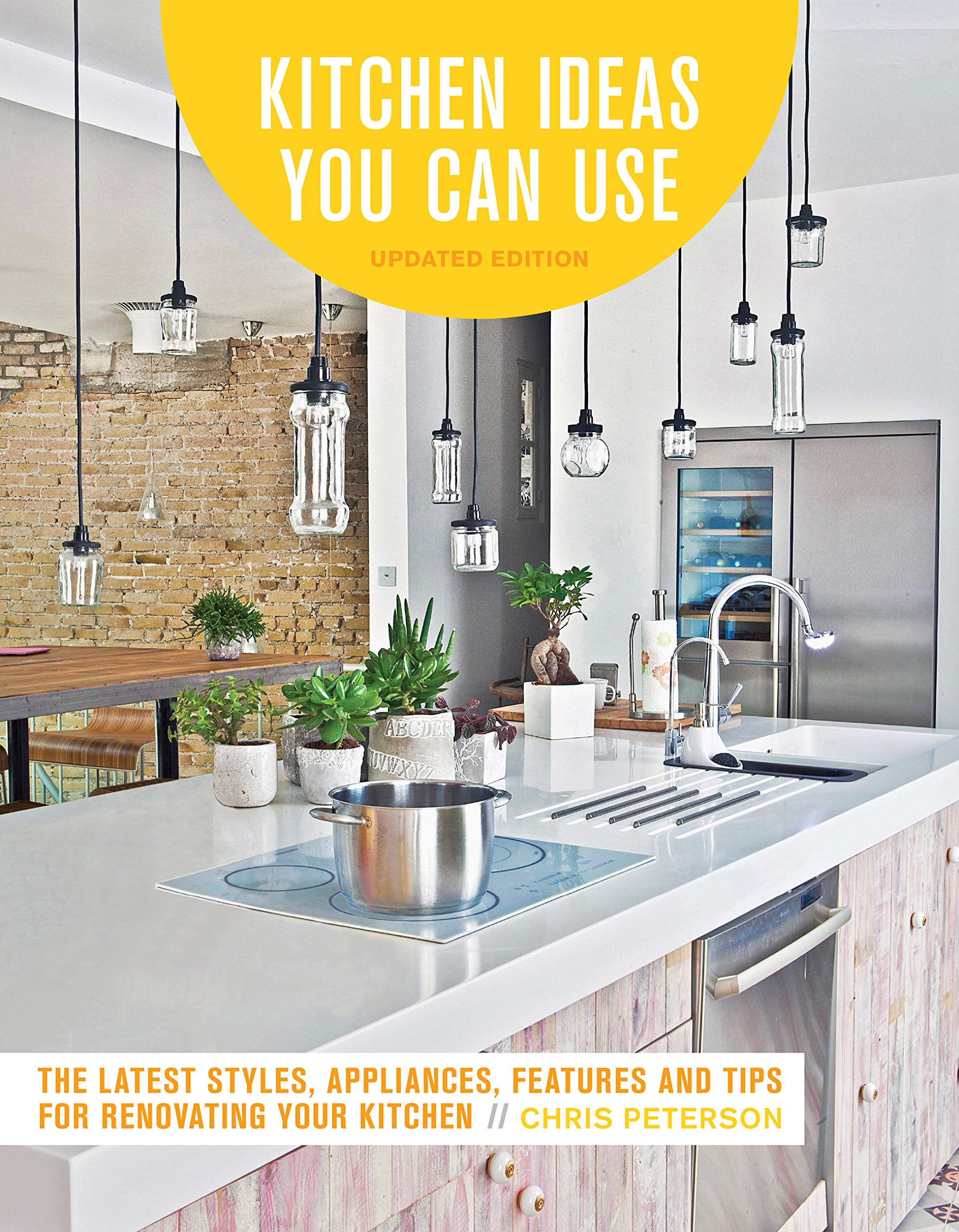 Kitchen Ideas You Can Use, Updated Edition: The Latest ...