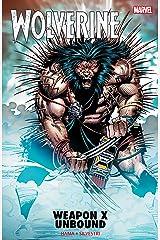Wolverine: Weapon X Unbound (Wolverine (1988-2003)) (English Edition) eBook Kindle