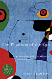 The Phantom of the Ego: Modernism and the Mimetic Unconscious (Studies in Violence, Mimesis, & Culture)