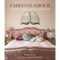 Faded glamour: inspirational interiors and beautiful homes