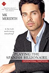 Playing the Spanish Billionaire (International Temptation)