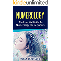 NUMEROLOGY: The Essential Guide To Numerology For Beginners (numerology, numerology book)