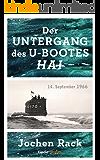 "Der Untergang des U-Bootes ""Hai"" (Kindle Single)"