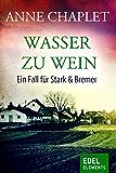 Wasser zu Wein: Kriminalroman (Stark & Bremer)