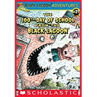 The 100th Day of School from the Black Lagoon (Black Lagoon Adventures series Book 21)
