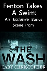 Fenton Takes a Swim: A Bonus Chapter from The Wash Kindle Edition