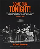 Some Fun Tonight!: The Backstage Story of How the Beatles Rocked America: the Historic Tours of 1964-1966