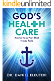 God's Healthcare: Anchor to a Plan that Never Fails