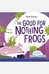 THE GOOD FOR NOTHING FROGS (MY CRAZY STORIES SERIES Book 7) Kindle Edition