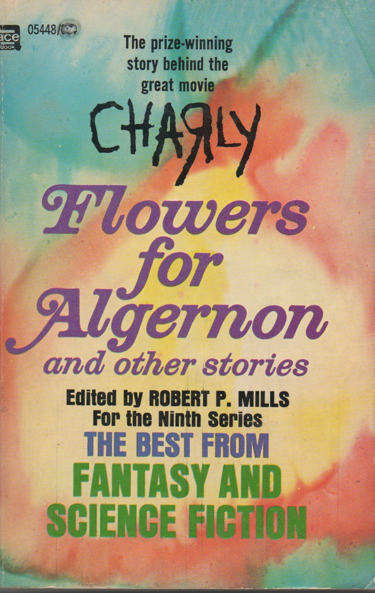 flowers for algernon and other stories the best from fantasy and flowers for algernon and other stories the best from fantasy and science fiction ninth series robert p mills daniel keyes com books