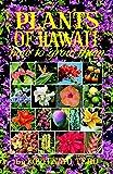 Plants of Hawaii: How to Grow Them