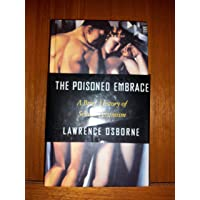 The poisoned embrace : a brief history of sexual pessimism / Lawrence Osborne