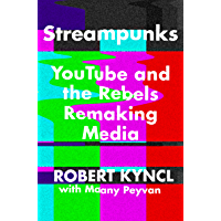 Streampunks: YouTube and the Rebels Remaking Media book cover