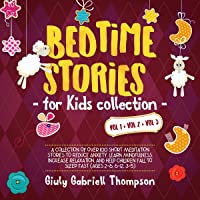 Bedtime Stories for Kids Vol 1 + Vol 2 + Vol 3: A Collection of over 100 Short Meditation Stories to Reduce Anxiety…