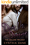 Dom Vs: Domme: The Deluxe Trilogy: A Billionaire Romance (Dom Vs. Domme Book 0)